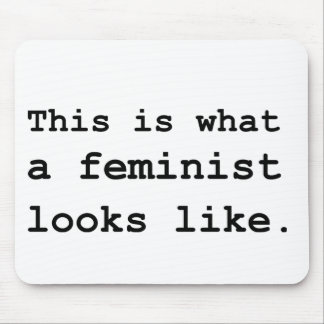 This is what a feminist looks like. mouse pad