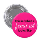 """This Is What A Feminist Looks Like"" Pins"