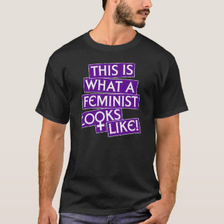 This Is What A Feminist Looks Like! T-Shirt
