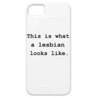 This is what a lesbian looks like. iPhone 5 case
