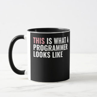 THIS Is What A Programmer Looks Like Mug