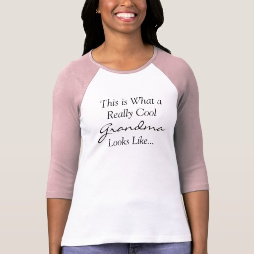 This is What a Really Cool Grandma Looks Like T Shirts