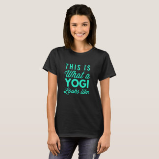 This is what a Yogi looks like T-Shirt