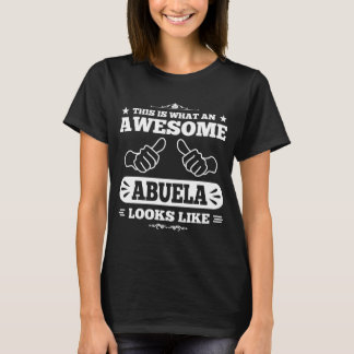 This Is What An Awesome Abuela Looks Like T-Shirt
