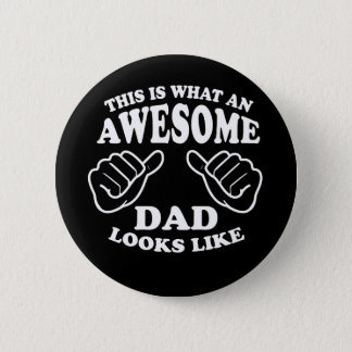 This Is What An Awesome Dad Looks Like 2 Inch Round Button