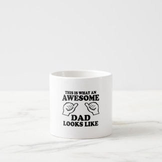 This Is What An Awesome Dad Looks Like Espresso Cup