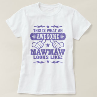 This Is What An Awesome MawMaw Looks Like T-Shirt