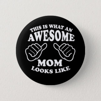 This Is What An Awesome Mom Looks Like 2 Inch Round Button