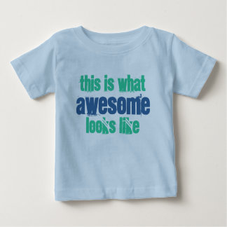 This is what Awesome Looks Like Baby T-Shirt