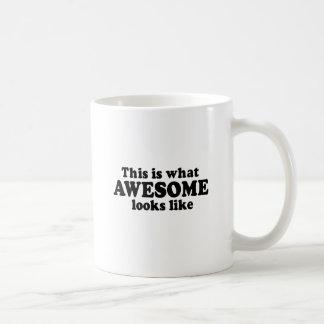 THIS IS WHAT AWESOME LOOKS LIKE COFFEE MUG