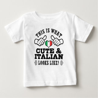 This Is What Cute And Italian Looks Like Baby T-Shirt
