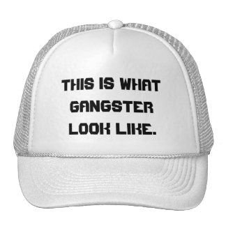 This is what gangster look like. trucker hat