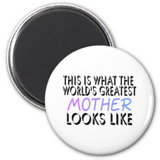 This Is What The World's Greatest Mother (2) 2 Inch Round Magnet
