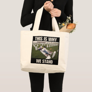 THIS IS WHY WE STAND LARGE TOTE BAG