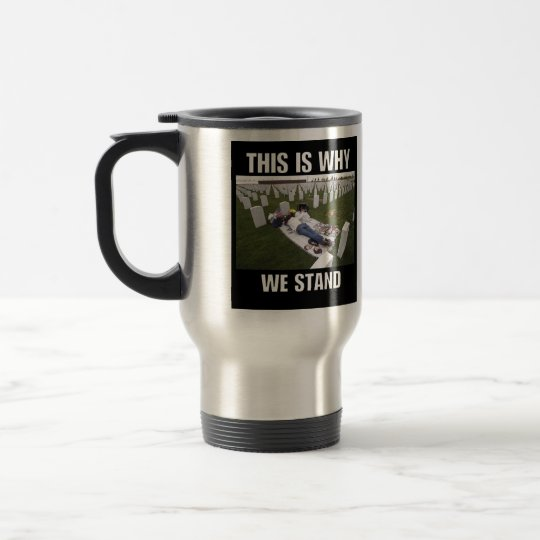 THIS IS WHY WE STAND TRAVEL MUG