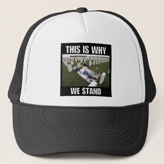 THIS IS WHY WE STAND TRUCKER HAT