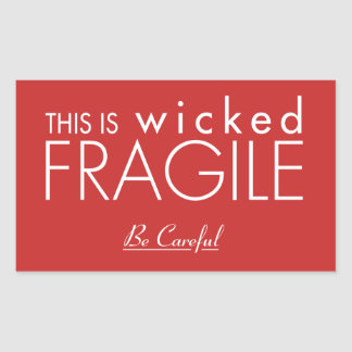 This is Wicked Fragile Sticker