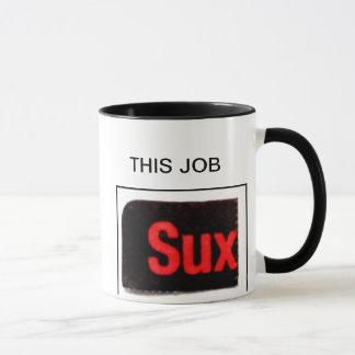 THIS JOB... MUG