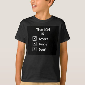 This kid is smart, funny, deaf T-Shirt