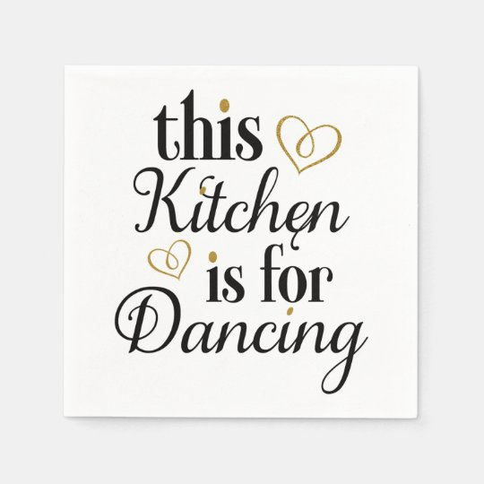 """This Kitchen is for Dancing"" cocktail napkin Paper Napkins"