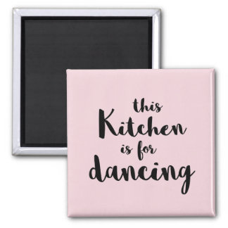 This kitchen is for dancing pink calligraphy magnet
