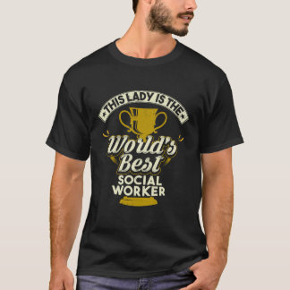 This Lady Is The World's Best Social Worker T-Shirt