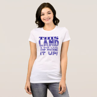 """This Land..."" Blue Flag Type T-Shirt"