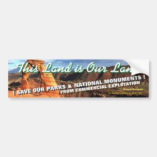 THIS LAND IS OUR LAND! America's National Parks - Bumper Sticker