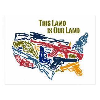 """""""This Land is Our Land"""" USA of Guns Postcard"""