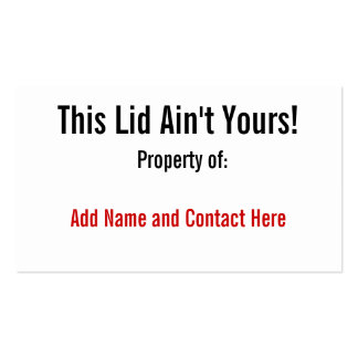 This Lid Ain't Yours! Pack Of Standard Business Cards