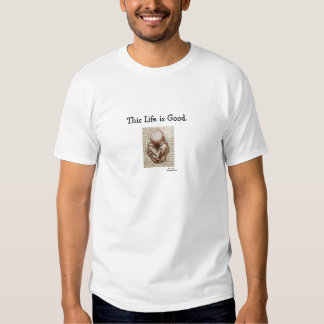 """""""This Life is Good"""" Pro-life T-shirt"""