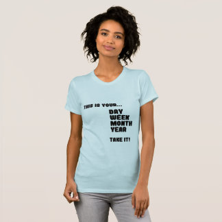 This Life Is Yours T-Shirt