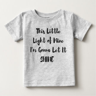 This Little Light Of Mine Baby T-Shirt