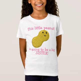 this little peanut is going to be a big sister T-Shirt