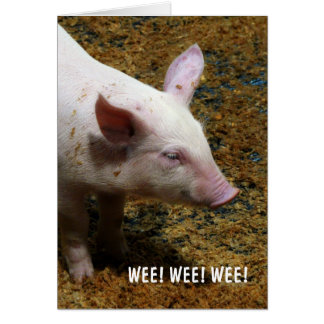 This Little Piggy - WEE! WEE! WEE! Greeting Card