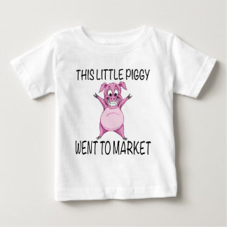 This Little Piggy Went To Market. Baby T-Shirt