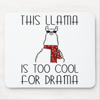 This Llama is too Cool for Drama Mouse Pad