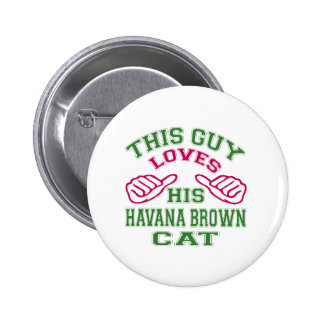 This Loves His Havana Brown Cat Button