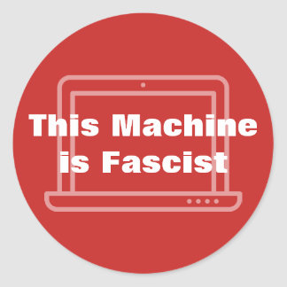This Machine is Fascist Classic Round Sticker