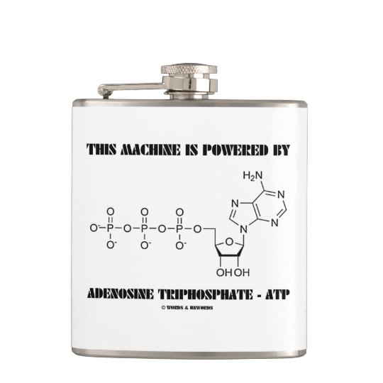 This Machine Is Powered By Adenosine Triphosphate Flask