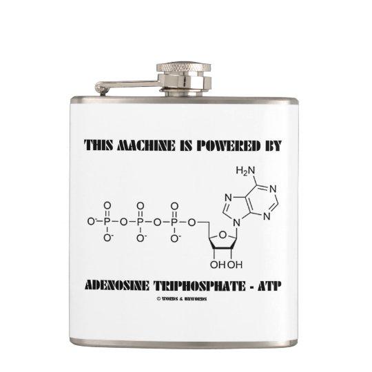 This Machine Is Powered By Adenosine Triphosphate Hip Flask