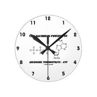 This Machine Is Powered By Adenosine Triphosphate Round Clock
