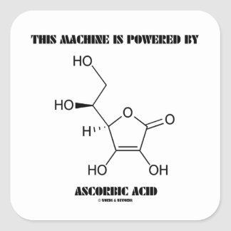 This Machine Is Powered By Ascorbic Acid (Vit. C) Square Sticker