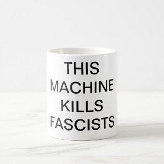 THIS MACHINE KILLS FASCISTS Mug