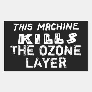 This Machine Kills The Ozone Layer Sticker
