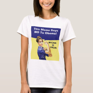 This Mama Says NO To Obama!Customize this message. T-Shirt