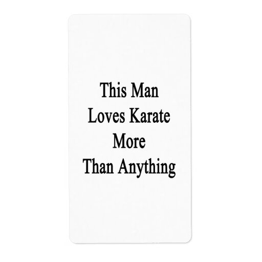 This Man Loves Karate More Than Anything Personalized Shipping Label