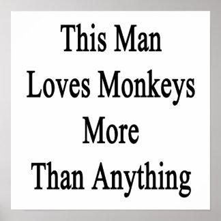 This Man Loves Monkeys More Than Anything Print