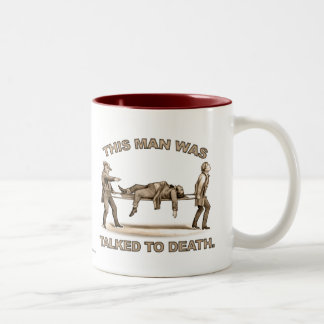 This Man Was Talked To Death Mug