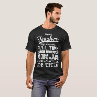 This Math Teacher Because Multitasking Ninja T-Shirt